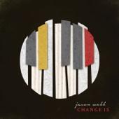 Jason Webb - Change Is (Deluxe Version)  artwork