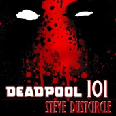 Steve Dustcircle - Deadpool 101 (Unabridged)  artwork