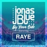 By Your Side (feat. RAYE) - Jonas Blue