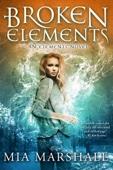 Mia Marshall - Broken Elements (Elements #1)  artwork
