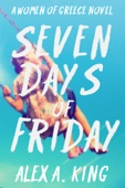 Alex A. King - Seven Days of Friday  artwork