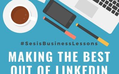 #SesisBusinessLessons4 – Making the Best out of LinkedIn