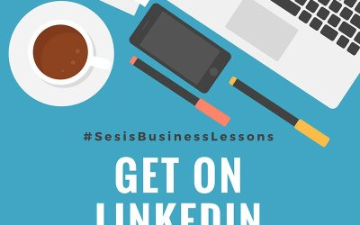#SesisBusinessLessons3 – Get On LinkedIn
