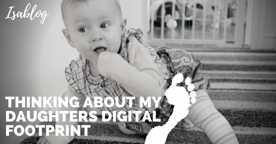 Thinking About My Daughters Digital Footprint