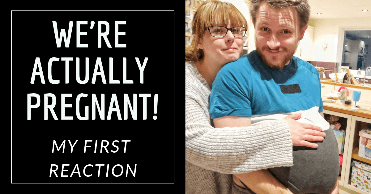 We're Finally Pregnant! My First Reaction