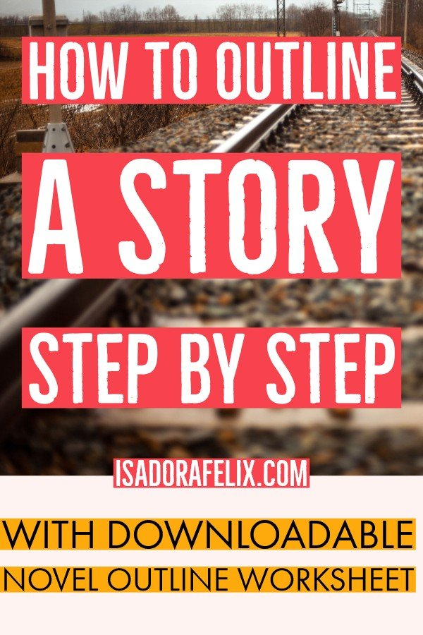 How to Outline a Novel Step by Step (with downloadable novel outline worksheet)