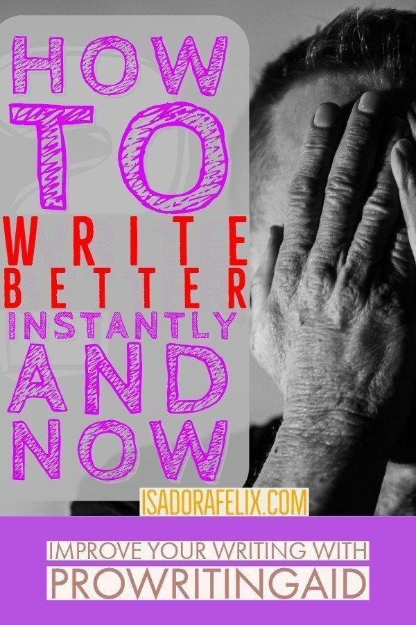 How to Write Better INSTANTLY and NOW