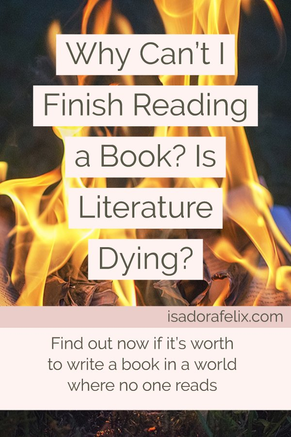 Why Can't I Finish READING a Book? Is Literature Dying? How Can I Finish Reading a Book?