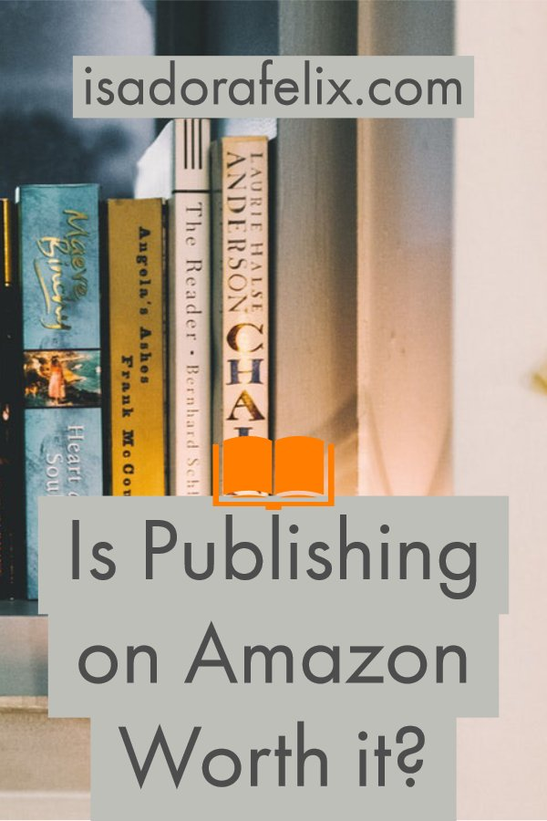 Is Publishing on Amazon Worth It? How to Self-Publish on Amazon and Succeed