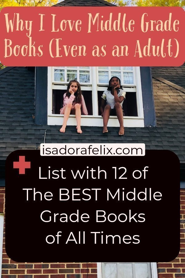Why I Love Middle Grade Books (even as an adult) + List with The BEST Middle Grade Books