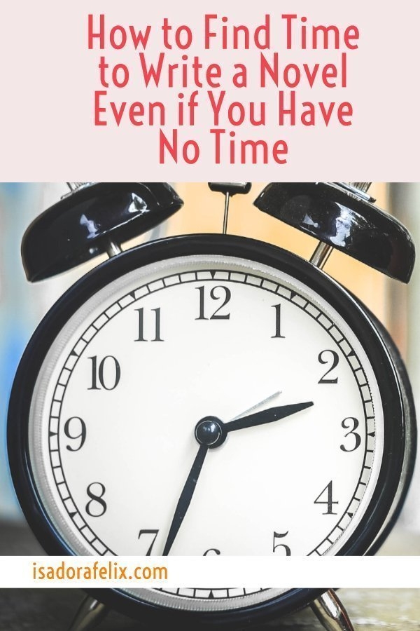 How to Find Time to Write a Novel Even if You Have No Time