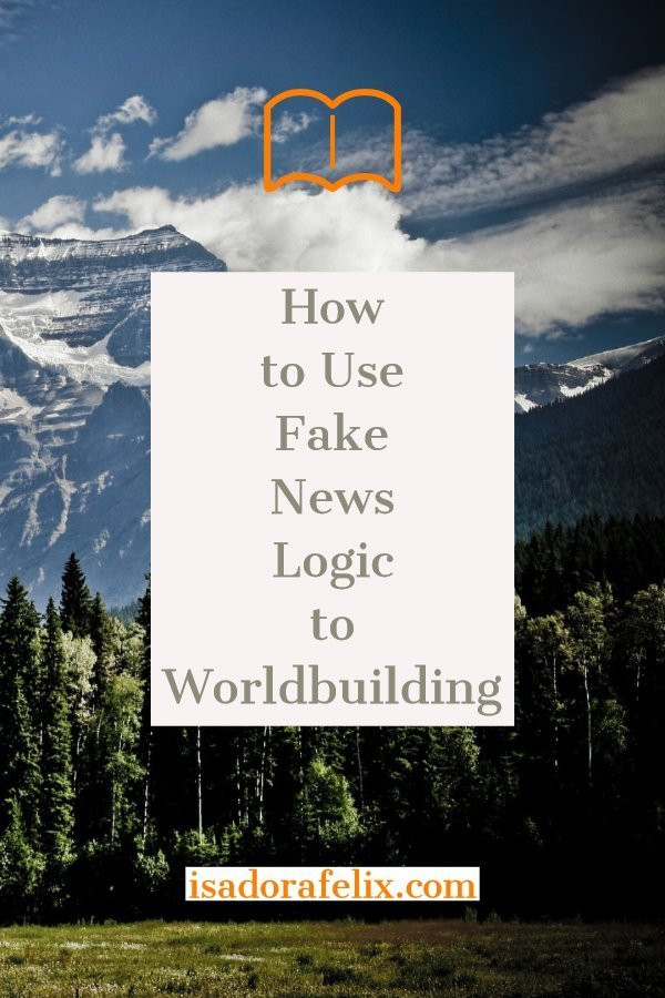 How to Use Fake News Logic to Worldbuilding
