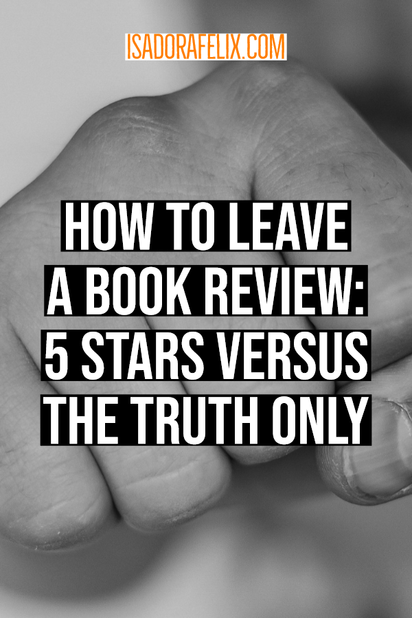 How to Leave a Book Review: Reviews Etiquette, 5-Stars or the Truth