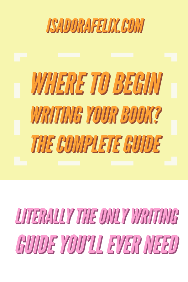Where to BEGIN Writing Your Book? THE COMPLETE GUIDE
