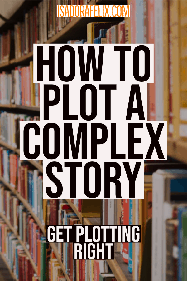 How to Plot a Story: Understand Plotting, Conflict and Climax -