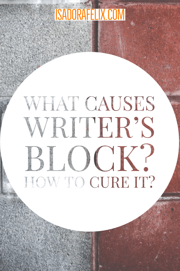 What Causes Writer's Block and How to Cure Writer's Block in 5 Steps