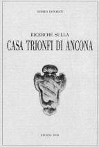Copertina del libro sulla casa di Trionfi di Ancona. A cura di Andrea Honorati. Ancona 1990. ASCPP