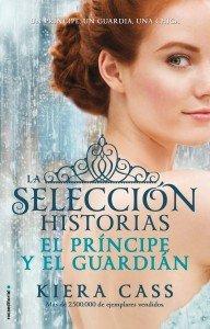 9788499189956-El_Principe_Y_El_Guardian_Historias_De_La_Seleccion_Vol1-Kiera_Cass-ALTA