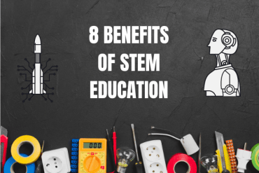 8 BENEFITS OF STEM EDUCATION