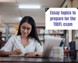 TOEFL essay topics to prepare for the exam