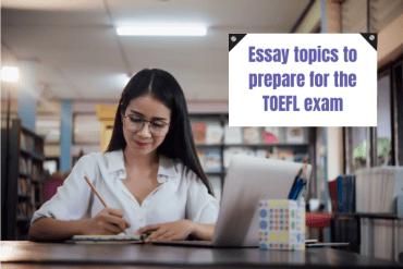 TOEFL essay topics to prepare for the exam