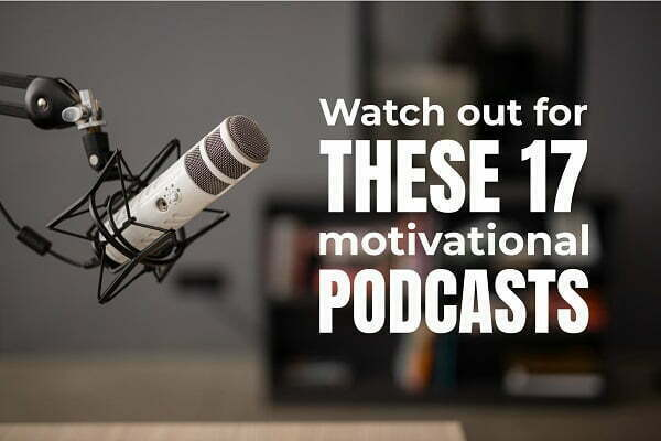 17 motivational podcasts for students