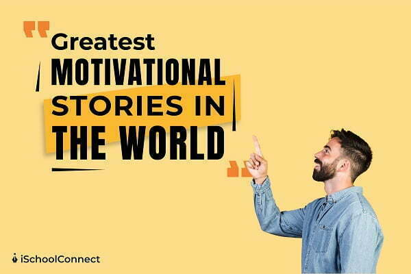Greatest motivational stories in the world