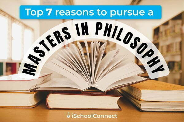 Top 7 reasons to pursue a Masters in Philosophy