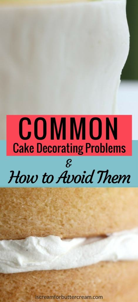 Cake Decorating Problems and How to Avoid Them Pinterest Graphic