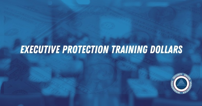 Executive Protection Training Dollars