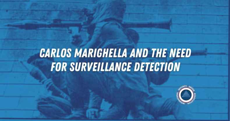Carlos Marighella and the Need for Surveillance Detection