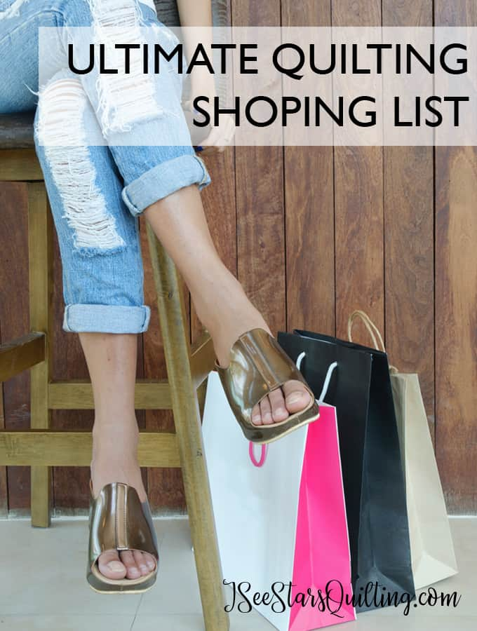 What Do you need when shopping for a quilt? Check this out for the ultimate shopping list so you don't forget anything and you have all your tools when you need them!