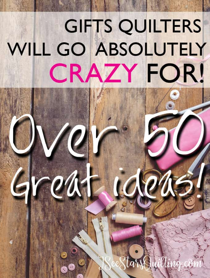 These are gifts that quilters will go crazy for! I can't believe how many of these I want to buy for myself!