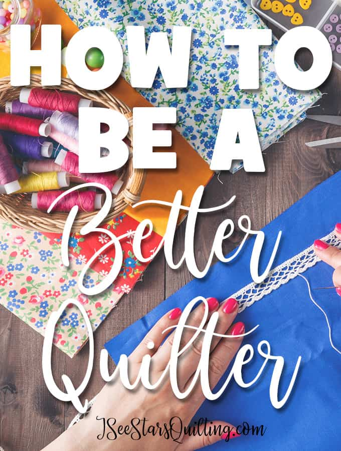Ready to be a Better Quilter? Do this 30 Day Challenge - 1 Task a day and you're going to be well on your way to being an amazing quilter!