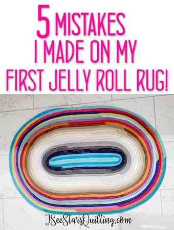These are the 5 Mistakes that I made while working on my jelly roll rug quilt project. I'm sharing in hopes that you'll learn from seeing my mistakes and jump into making your own jelly roll rug quilt!