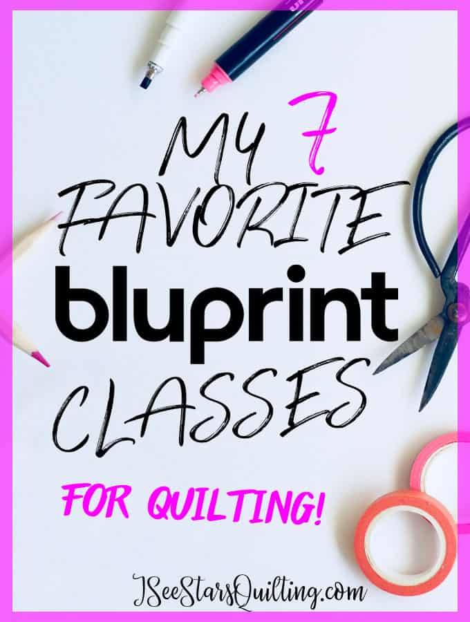 Should you try Bluprint? Is it worth it? I'm sharing all the details PLUS what my favorite quilting classes are and more!