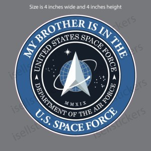 SF-011 My Brother is in the US Space Force Military Air Force Decal Sticker