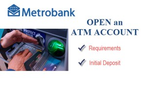 Metrobank ATM Card Account Opening Requirements