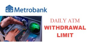 Metrobank ATM Daily Maximum Withdrawal Limit