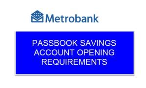 Metrobank PASSBOOK account opening requirements
