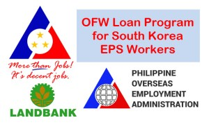OFW LOAN Financial Assistance for South Korea bound workers under EPS