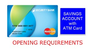 Security Bank Account Opening Requirements Savings with ATM Card