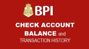 BPI Check Account Balance and Transaction History