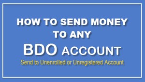 HOW TO SEND MONEY TO ANY Unenrolled BDO account