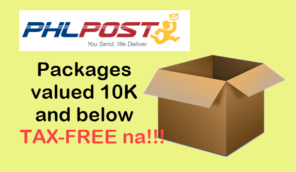 PHLPost: Packages Valued 10K Pesos and below are now TAX-FREE
