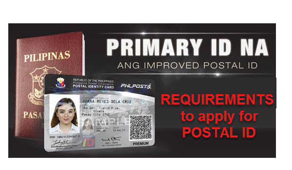 IMPROVED POSTAL ID is Now Considered as PRIMARY ID – Application Requirements