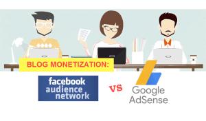 blog monetization - facebook ad network versus google adsense