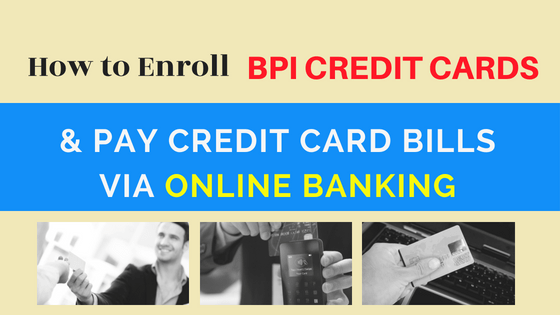 Pay BPI credit card bills via online