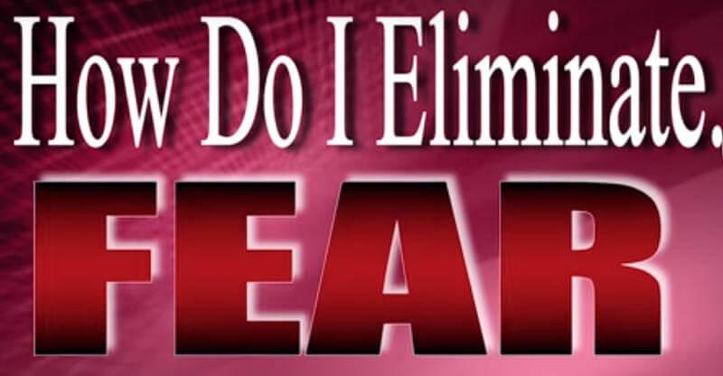 eliminate fear
