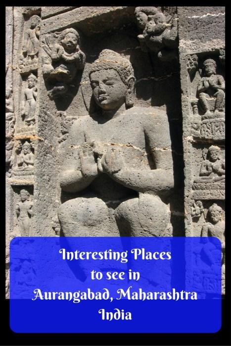 Interesting Places to see in Aurangabad, Marashtra India